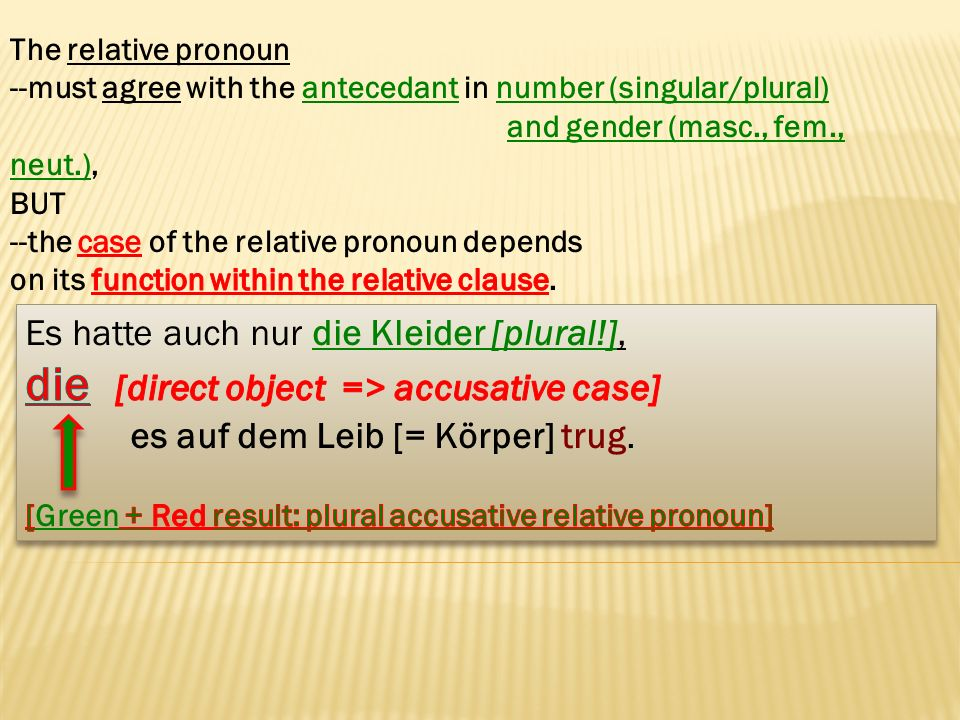 die [direct object => accusative case]